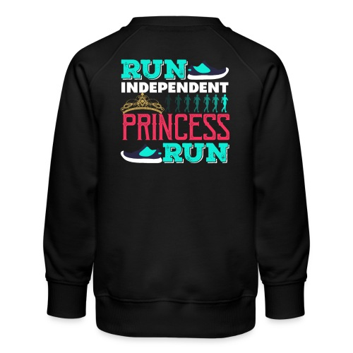 RUN INDEPENDENT PRINCESS RUN - Kinder Premium Pullover