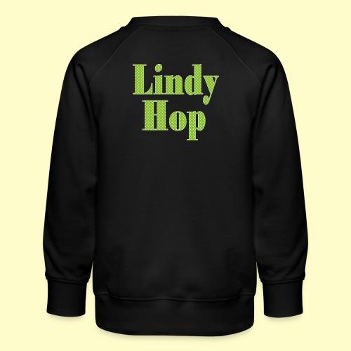 Lindy Hop und Swing Tanz Geschenk T-Shirt - Kinder Premium Pullover