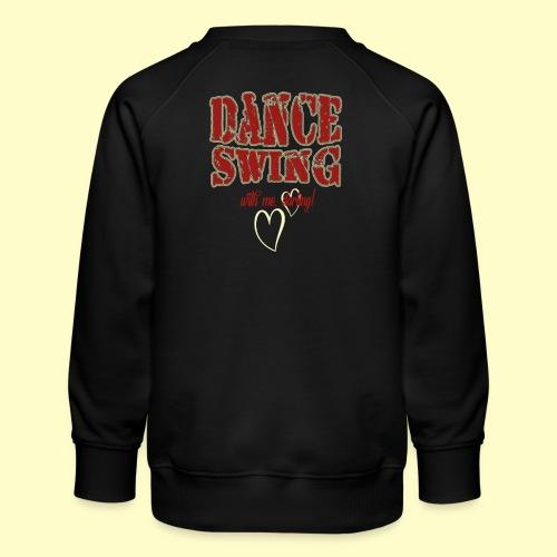 Dance Swing Tanz Geschenk T-shirt I Swing dancing - Kinder Premium Pullover