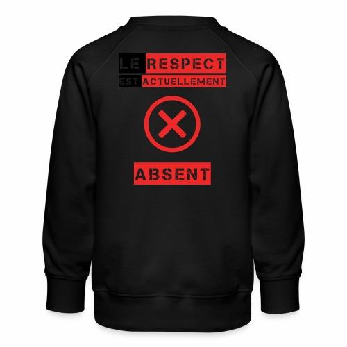 Le respect est actuellement absent - Sweat ras-du-cou Premium Enfant