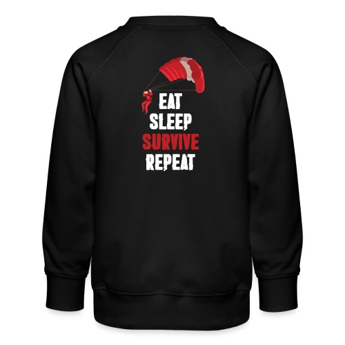 Eat - sleep - SURVIVE - repeat! - Bluza dziecięca Premium