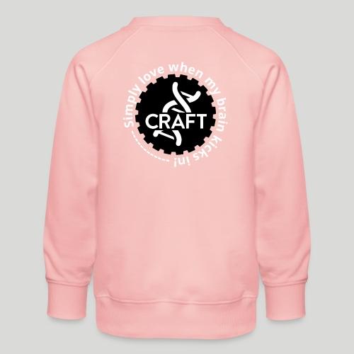 Simply love when my brain kicks in! - Børne premium sweatshirt