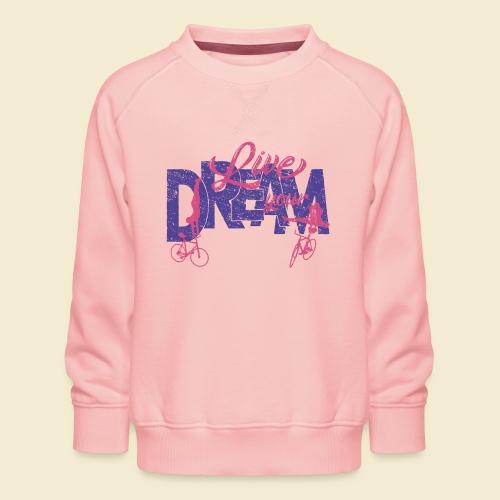 Kunstrad | Live Your Dream - Kinder Premium Pullover