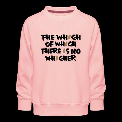 whichwhichwhich - Kinder Premium Pullover