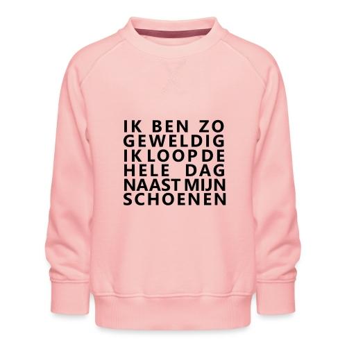 IK BEN ZO GEWELDIG - Kinderen premium sweater
