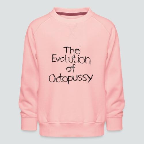 Evoctopussy png - Kinder Premium Pullover