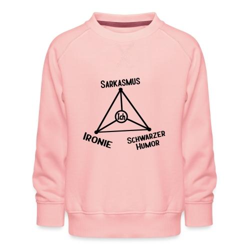 Ironie Sarkasmus Schwarzer Humor Nerd Dreieck - Kinder Premium Pullover