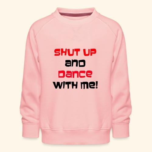 Hou je mond en dans met mij - Kinderen premium sweater