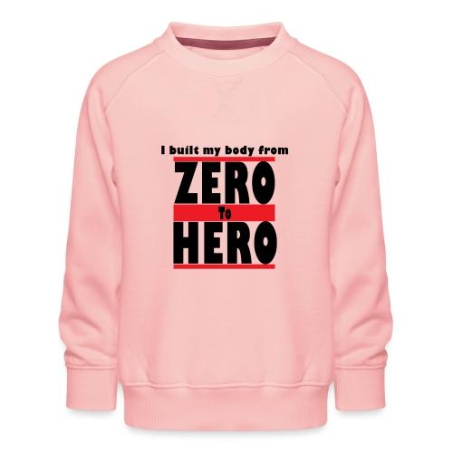 Zero To Hero - Lasten premium-collegepaita