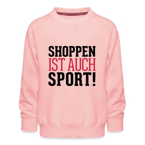 Shoppen ist auch Sport! - Kinder Premium Pullover