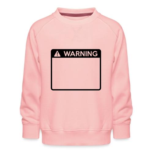 Warning Sign (1 colour) - Kids' Premium Sweatshirt