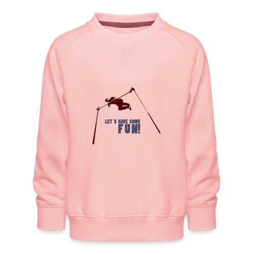 Let s have some FUN - Kinderen premium sweater