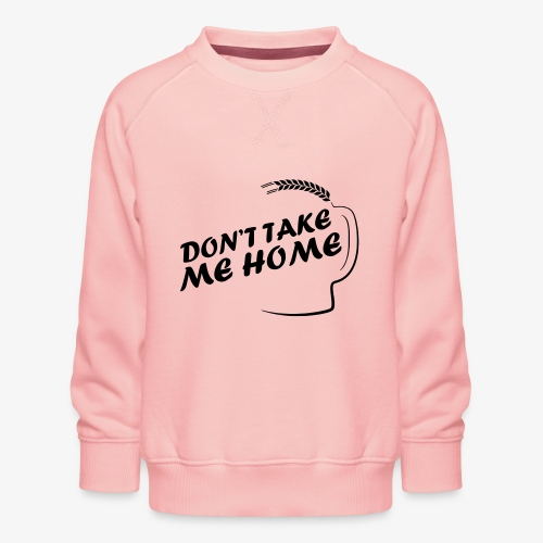 dont_take_me_home - Kinderen premium sweater