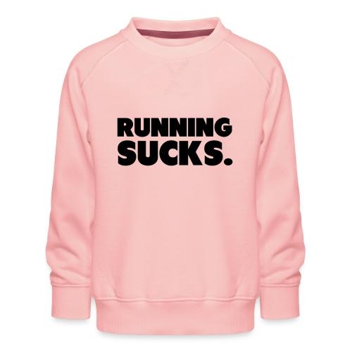 Running Sucks - Lasten premium-collegepaita