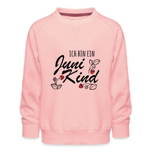 Juni Geburtstag Kind Shirt lustiges Geschenk - Kinder Premium Pullover