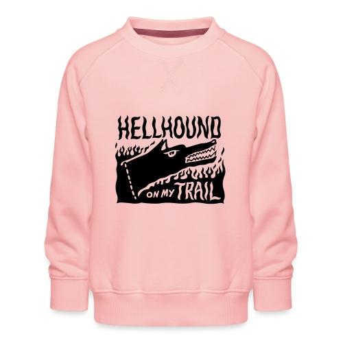 Hellhound on my trail - Kids' Premium Sweatshirt