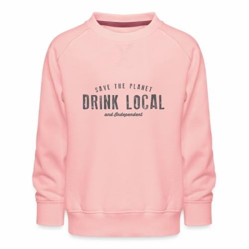 Drink Local - Kids' Premium Sweatshirt