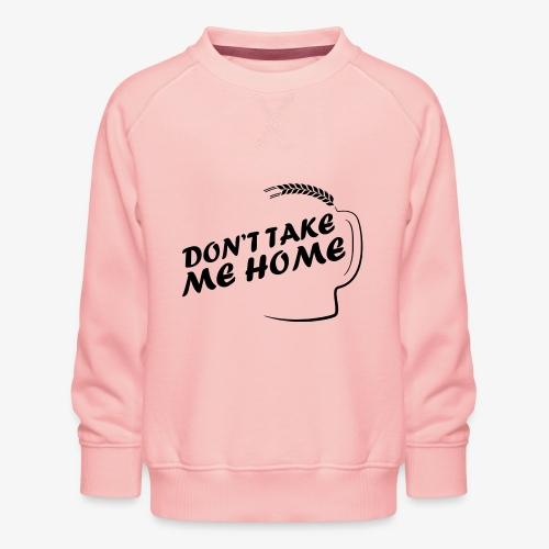 dont_take_me_home - Kinderen premium sweater