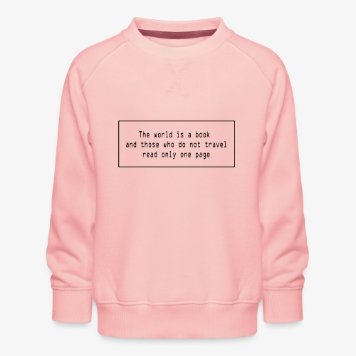 Travel quote 1 - Kids' Premium Sweatshirt