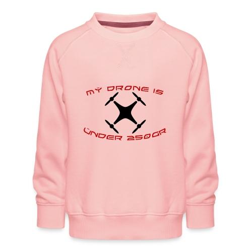 My Drone Is Under 250gr - Børne premium sweatshirt