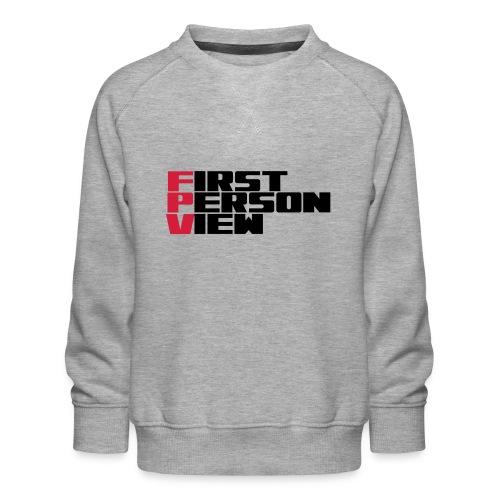 First Person View - Kids' Premium Sweatshirt