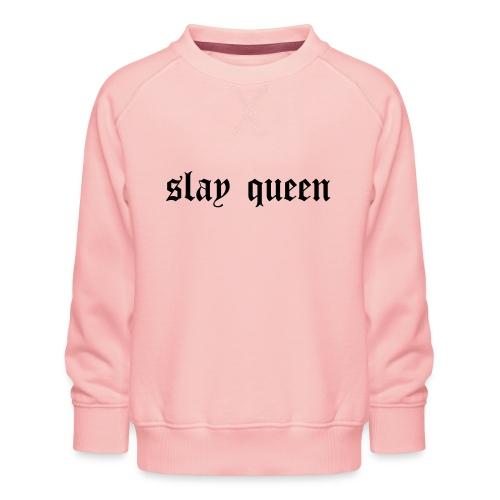 SLay queen - Kids' Premium Sweatshirt