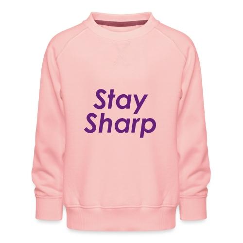 Stay Sharp - Felpa premium da bambini