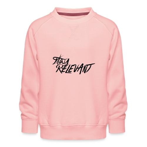 stay relevant png - Kids' Premium Sweatshirt