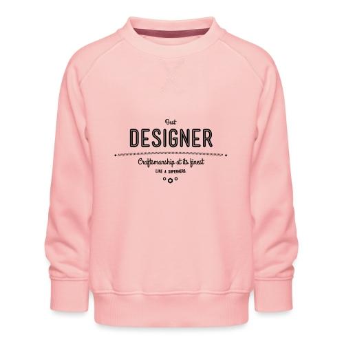 Bester Designer - Handwerkskunst vom Feinsten, wie - Kinder Premium Pullover