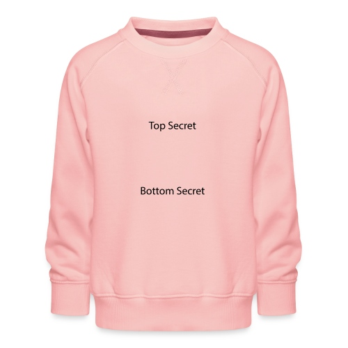 Top Secret / Bottom Secret - Kids' Premium Sweatshirt
