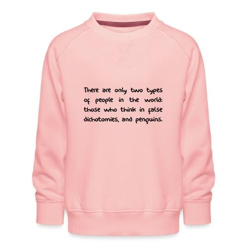 False Dichotomy - Kids' Premium Sweatshirt