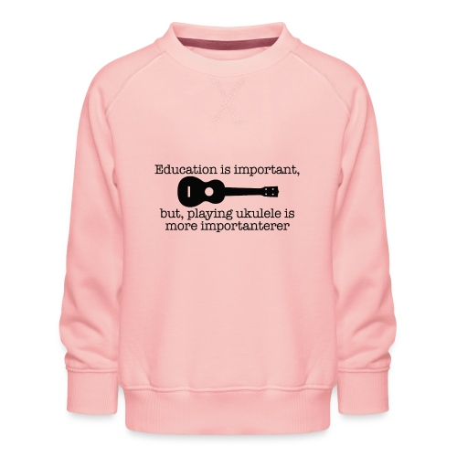 Important Ukulele - Kids' Premium Sweatshirt