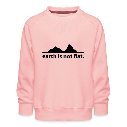 earth is not flat. - Kinder Premium Pullover