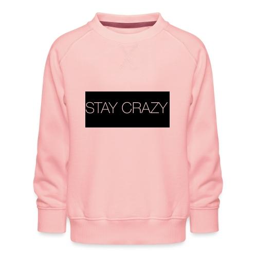 STAY CRAZY - Premiumtröja barn