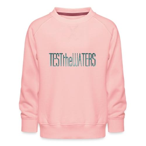 TESTtheWATERS BETA BLUE - Kids' Premium Sweatshirt