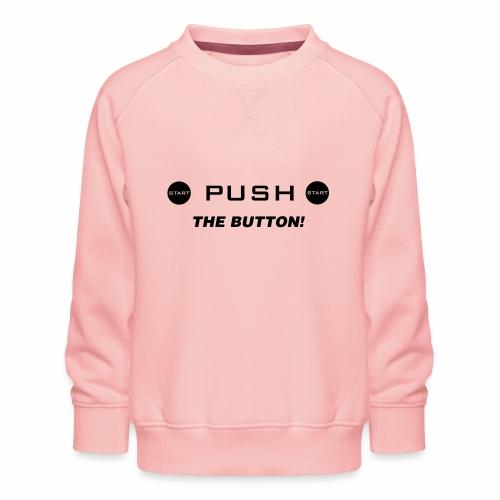 Push The Button - Kinder Premium Pullover