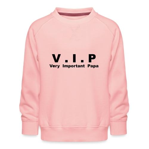 Vip - Very Important Papa Petit modéle - Sweat ras-du-cou Premium Enfant