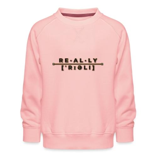 really slogan - Kinder Premium Pullover