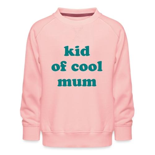 Kid of cool mum - Sweat ras-du-cou Premium Enfant