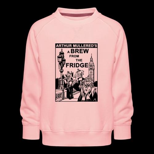 A Brew from the Fridge v2 - Kids' Premium Sweatshirt