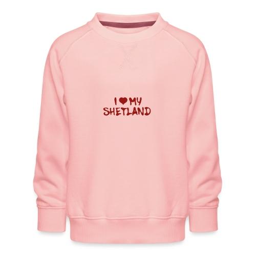 I love my Shetland pony - Kinderen premium sweater