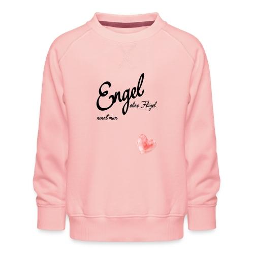 Engel ohne Fluegel nennt man Geschen zum Muttertag - Kinder Premium Pullover