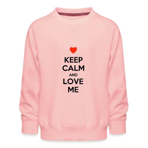Keep calm and love me - Felpa premium da bambini