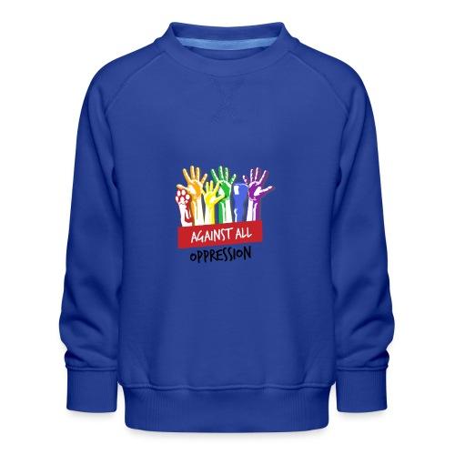 Against All Oppression - Kinderen premium sweater