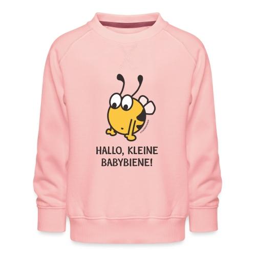 Hallo, kleine Babybiene! - Kinder Premium Pullover