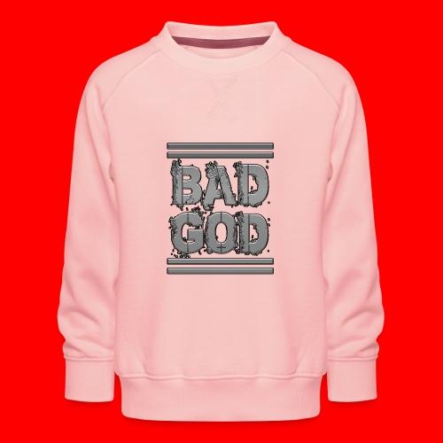 BadGod - Kids' Premium Sweatshirt