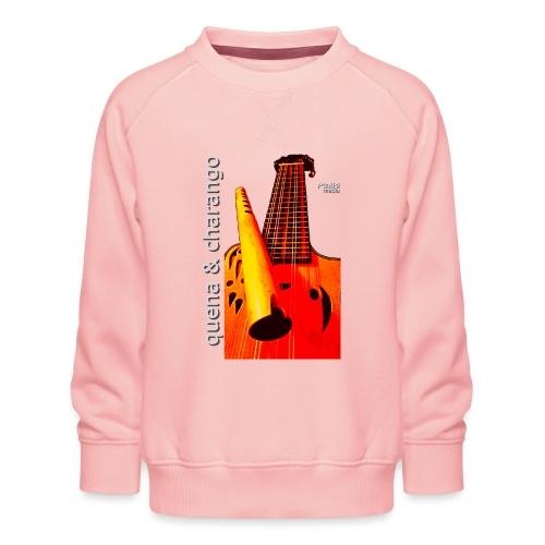 Quena & Charango I bis - Kids' Premium Sweatshirt