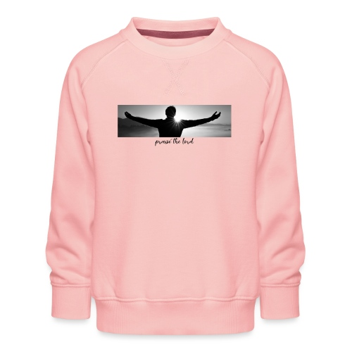 praise the lord - Kinder Premium Pullover