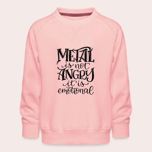 METAL is not ANGRY - Kinder Premium Pullover