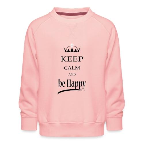 keep_calm and_be_happy-01 - Felpa premium da bambini